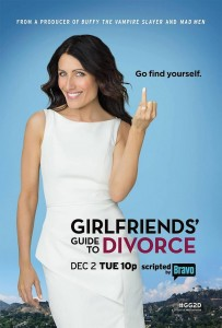 Girlfriends Guide To Divorce - Poster